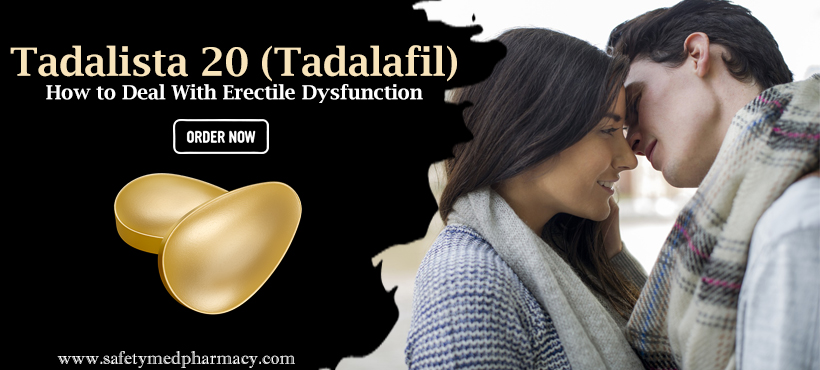 Why Tadalista 20 Tadalafil is best medicine to cure ED?